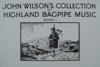 John Wilson's Collection of Highland Bagpipe Music Book 1